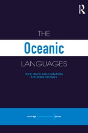 The Oceanic Languages ebook by Terry Crowley,John Lynch,Malcolm Ross