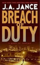 Breach of Duty - A J. P. Beaumont Novel ebook by J. A Jance