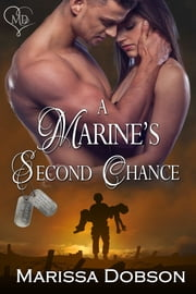 A Marine's Second Chance - A Marine for You/SEALed for You Crossover Novella ebook by Marissa Dobson