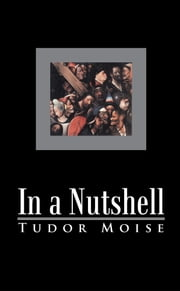 In a Nutshell ebook by Tudor Moise