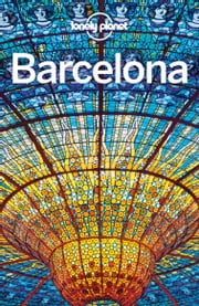 Lonely Planet Barcelona ebook by Lonely Planet, Regis St Louis, Sally Davies