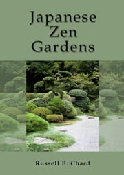Japanese Zen Gardens ebook by Russ Chard