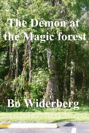 The Demon of the Magic Forest ebook by Bo Widerberg