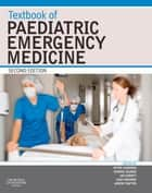 Textbook of Paediatric Emergency Medicine ebook by Peter Cameron,George Jelinek,Ian Everitt,Gary J. Browne,Jeremy Raftos