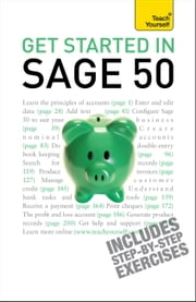 Get Started in Sage 50: Teach Yourself ebook by Mac Bride