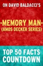 Memory Man (Amos Decker Series) - Top 50 Facts Countdown ebook by TOP 50 FACTS