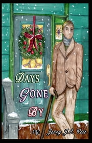 Days Gone By ebook by Jerry J.C. Veit