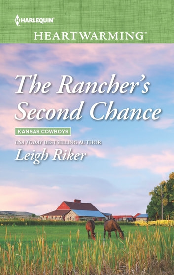 The Rancher's Second Chance - A Clean Romance ebook by Leigh Riker