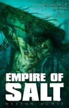 Empire of Salt ebook by Weston Ochse