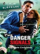 Danger Signals ebook by Kathleen Creighton