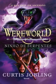 WEREWORLD - NINHO DE SERPENTES - VOL. 4 ebook by CURTIS JOBLING