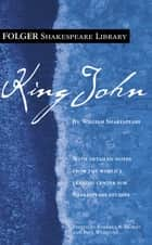 King John ebook by William Shakespeare,Dr. Barbara A. Mowat,Paul Werstine, Ph.D.