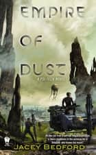Empire of Dust ebook by Jacey Bedford