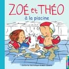 Zoé et Théo (Tome 10) - À la piscine ebook by Marc Vanenis, Catherine Metzmeyer
