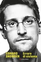 Errore di sistema ebook by Edward Snowden