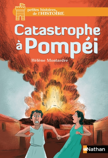 Catastrophe à Pompéi ebook by Hélène Montardre