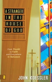 A Stranger in the House of God ebook by John Koessler