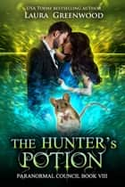 The Hunter's Potion ebook by Laura Greenwood
