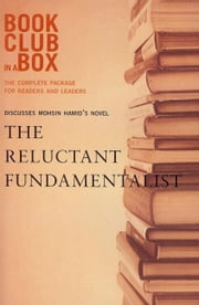 Bookclub-In-A-Box Discusses the Reluctant Fundamentalist, by Mohsin Hamid: The Complete Package for Readers and Leaders ebook by Herbert, Marilyn