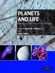 Planets and Life - The Emerging Science of Astrobiology ebook by
