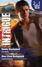 Daddy Bombshell/Bear Claw Bodyguard ebook by Lisa Childs, Jessica Andersen