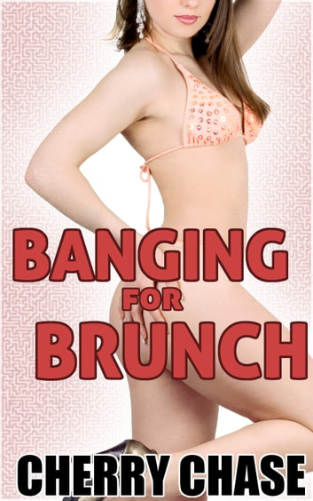 Banging For Brunch ebook by Charlotte Chase
