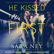 He Kissed Me First audiobook by Sara Ney