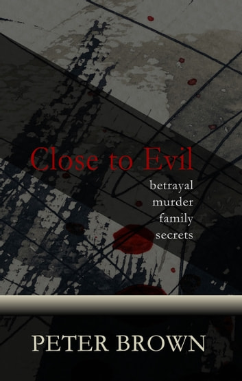 Close to Evil ebook by Peter Brown