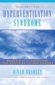 Self-Help for Hyperventilation Syndrome - Recognizing and Correcting Your Breathing Pattern Disorder ebook by Dinah Bradley