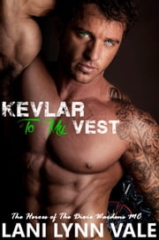 Kevlar To My Vest ebook by Lani Lynn Vale
