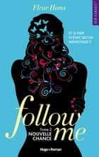 Follow me - tome 2 Nouvelle chance ebook by Fleur Hana