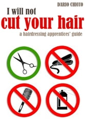 I Will Not Cut Your Hair ebook by Dario Chicco