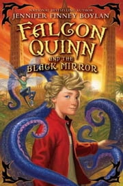Falcon Quinn and the Black Mirror ebook by Jennifer Finney Boylan,Brandon Dorman