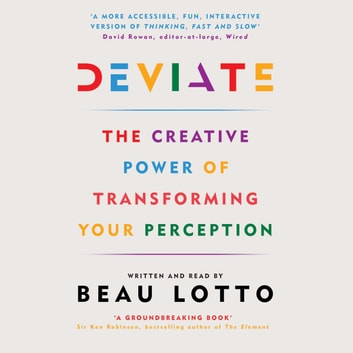 Deviate - The Science of Seeing Differently audiobook by Beau Lotto