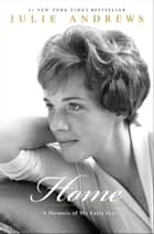 Home - A Memoir of My Early Years e-bok by Julie Andrews
