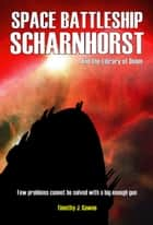Space Battleship Scharnhorst and the Library of Doom ebook by Timothy Gawne