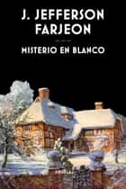 Misterio en blanco ebook by J. Jefferson Farjeon, Alejandro Palomas