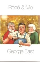 Rene & Me - The Fox of Cotentin ebook by George East