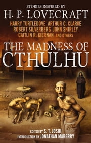 The Madness of Cthulhu Anthology (Volume One) ebook by S. T. Joshi