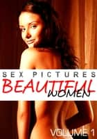 Sex Pictures : Beautiful Women Volume 1 ebook by Mandy Rickards
