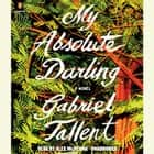 My Absolute Darling - A Novel Áudiolivro by Gabriel Tallent