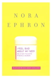 I Feel Bad About My Neck ebook by Kobo.Web.Store.Products.Fields.ContributorFieldViewModel