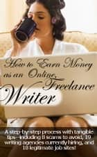 How to Earn Money as an--Online--, Freelance Writer ebook by Robin Wilding