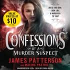 Confessions of a Murder Suspect audiobook by James Patterson, Maxine Paetro