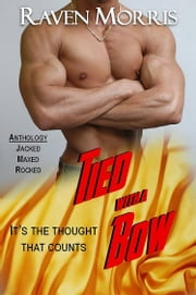 Tied with a Bow Anthology, Vol. 1 ebook by Raven Morris