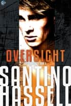 Oversight eBook par Santino Hassell