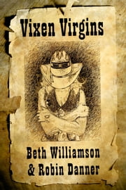 Vixen Virgins ebook by Beth Williamson,Robin Danner