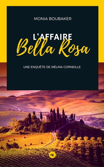 L'affaire Bella Rosa - Une enquête de Mélina Corneille ebook by Monia Boubaker