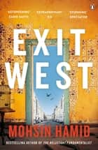 Exit West - SHORTLISTED for the Man Booker Prize 2017 ebook by Mohsin Hamid