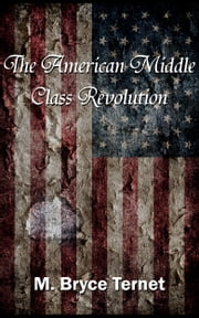 The American Middle Class Revolution ebook by M. Bryce Ternet
